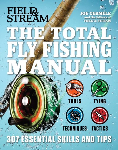 joe-cermele-the-total-fly-fishing-manual-307-essential-skills-and-tips