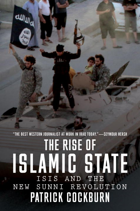 Patrick Cockburn The Rise Of Islamic State Isis And The New Sunni R Revised