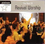 Best Of Revival Worship The Best Of Revival Worship The