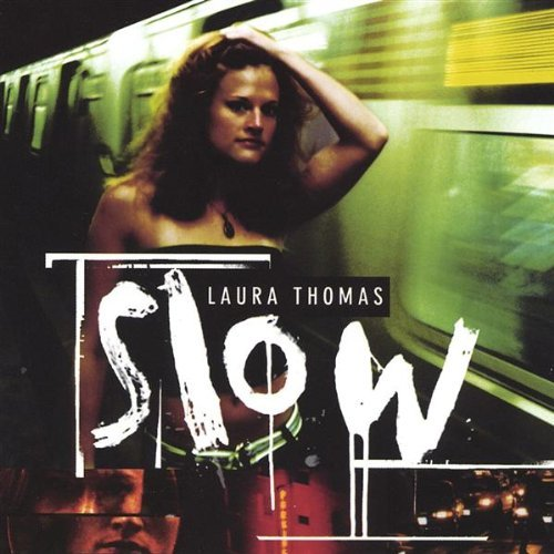 Laura Thomas Slow