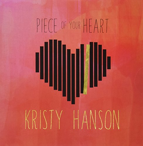 Kristy Hanson Piece Of Your Heart
