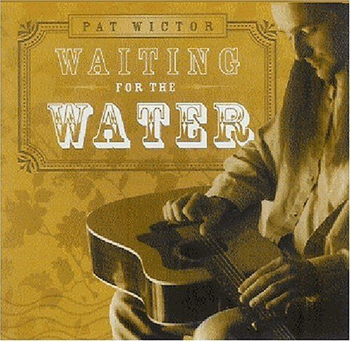 Pat Wictor/Waiting For The Water