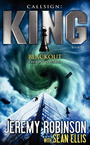Jeremy Robinson Callsign King Book 3 Blackout (a Jack Sigler