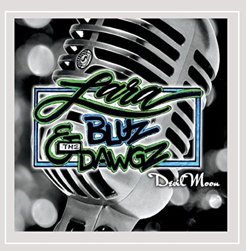 Lara & The Bluz Dawgz Devil Moon