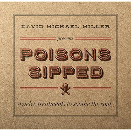 David Michael Miller Poisons Sipped