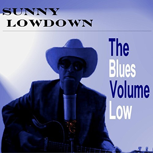 Sunny Lowdown Blues Volume Low