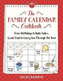 Kelsey Banfield The Family Calendar Cookbook From Birthdays To Bake Sales Good Food To Carry