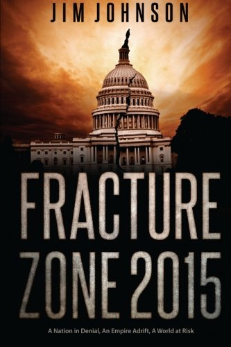 Jim Johnson Fracture Zone 2015 A Nation In Denial An Empire Adrift A World At