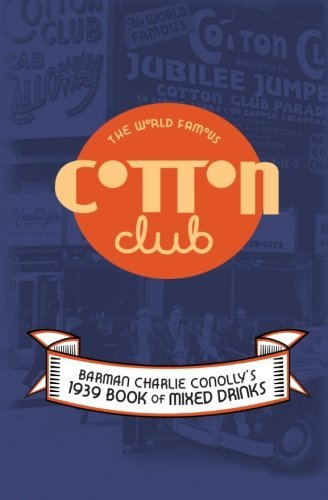 charlie-conolly-the-world-famous-cotton-club-1939-book-of-mixed-drinks