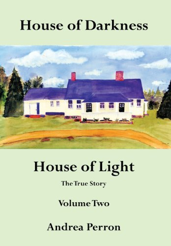 Andrea Perron House Of Darkness House Of Light The True Story Volume Two