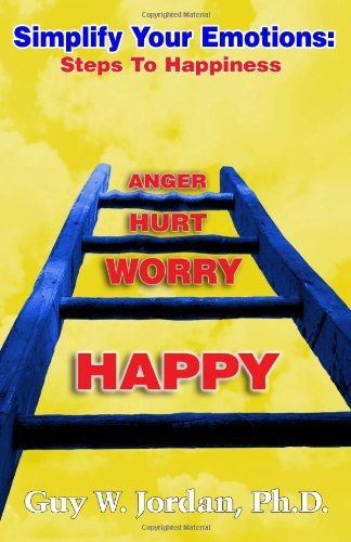 guy-w-jordan-phd-simplify-your-emotions-steps-to-happiness
