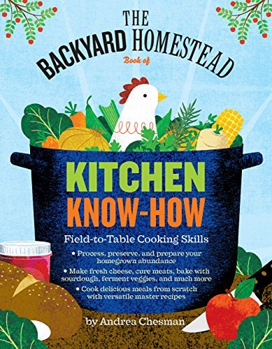 andrea-chesman-the-backyard-homestead-book-of-kitchen-know-how-field-to-table-cooking-skills