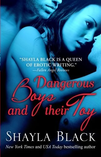 Shayla Black Dangerous Boys And Their Toy