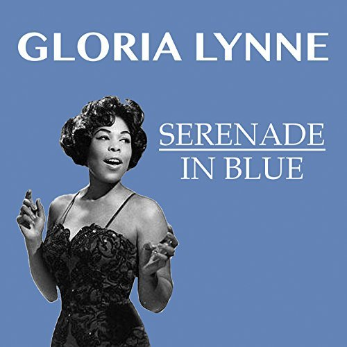 Gloria Lynne Serenade In Blue