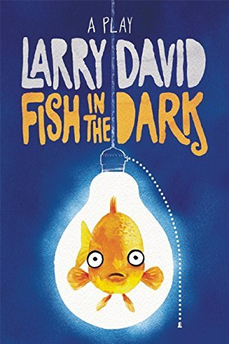 Larry David Fish In The Dark A Play