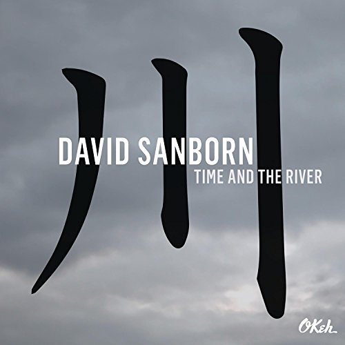 David Sanborn Time & The River