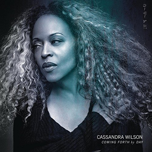 Cassandra Wilson Coming Forth By Day