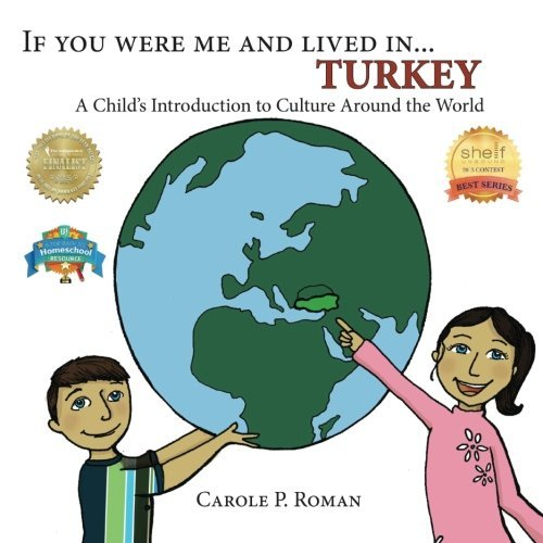 Carole P. Roman If You Were Me And Lived In... Turkey A Child's Introduction To Culture Around The Worl