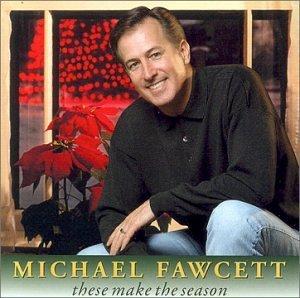 Michael Fawcett/These Make The Season