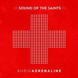 Audio Adrenaline Sound Of The Saints