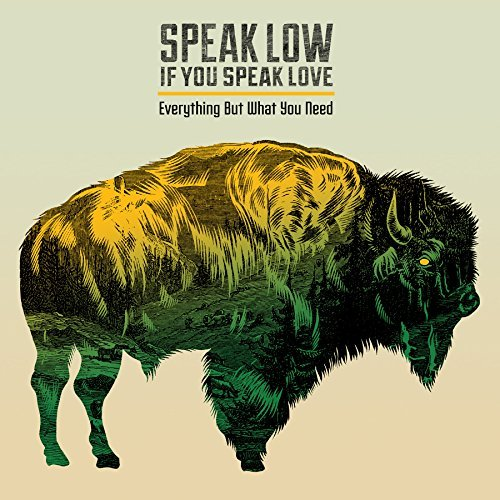 Speak Low If You Speak Love Everything But What You Need
