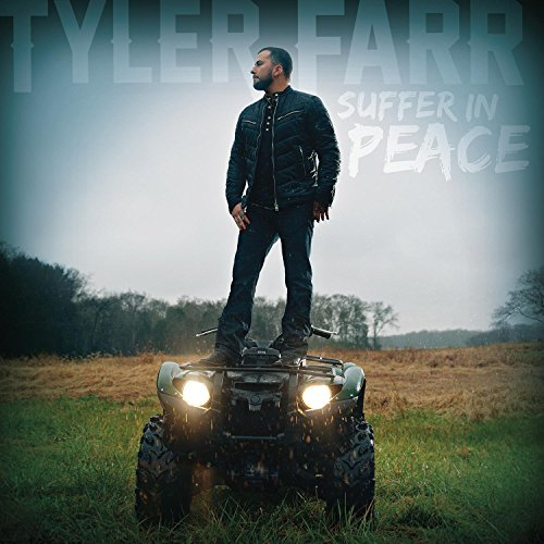 Tyler Farr Suffer In Peace
