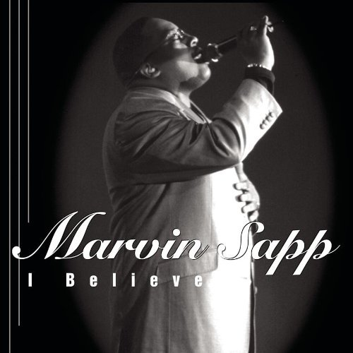 Marvin Sapp I Believe