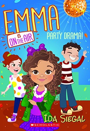 Ida Siegal Party Drama! (emma Is On The Air #2)