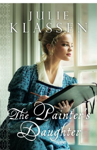 Julie Klassen The Painter's Daughter