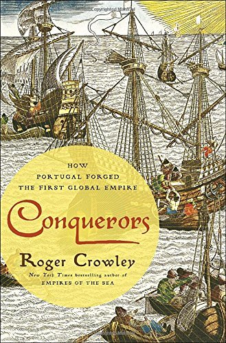 roger-crowley-conquerors-how-portugal-forged-the-first-global-empire
