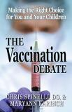 Chris Spinelli The Vaccination Debate Making The Right Choice For You And Your Children