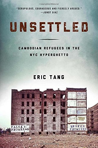 Eric Tang Unsettled Cambodian Refugees In The New York City Hyperghet