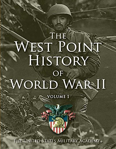 The United States Military Academy West Point History Of World War Ii Volume 1
