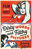 Jeremy Geltzer Dirty Words And Filthy Pictures Film And The First Amendment