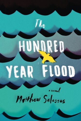 matthew-salesses-the-hundred-year-flood