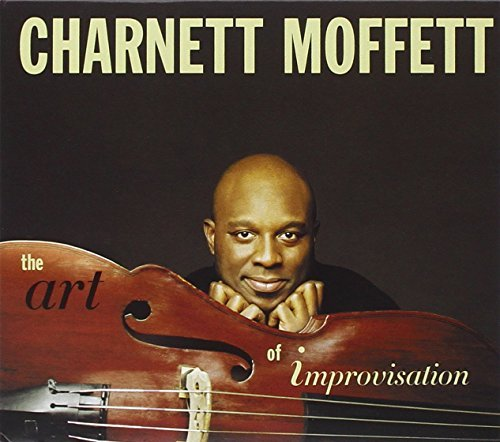Charnett Moffett Art Of Improvisation