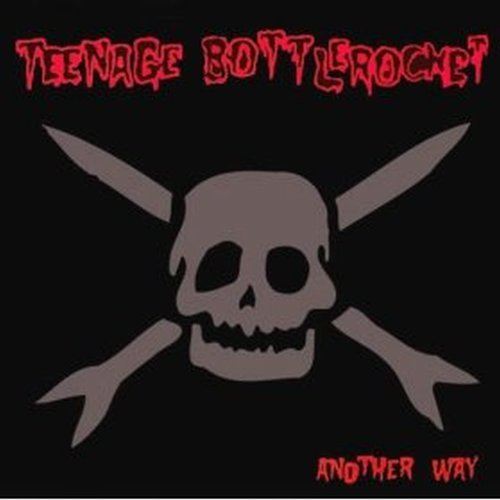Teenage Bottlerocket Another Way Deluxe Ed.