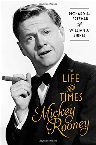 Richard A. Lertzman The Life And Times Of Mickey Rooney