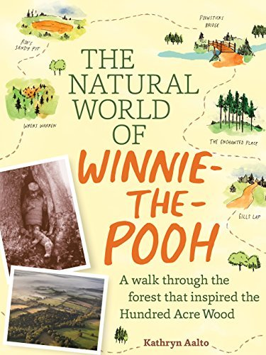 Kathryn Aalto The Natural World Of Winnie The Pooh A Walk Through The Forest That Inspired The Hundr