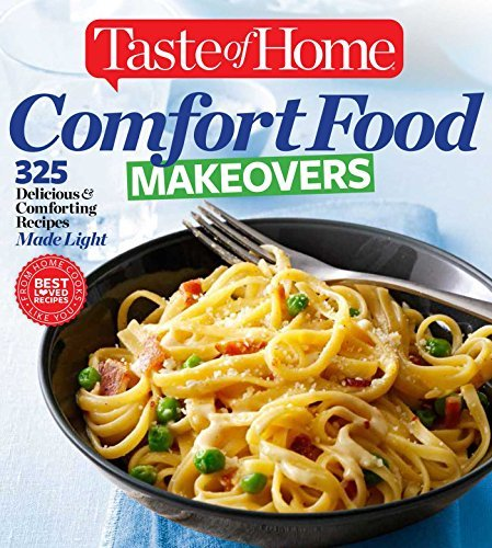 Taste Of Home Taste Of Home Taste Of Home Comfort Food Makeovers 325 Delicious & Comforting Recipes Made Light
