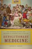 Jeanne E. Abrams Revolutionary Medicine The Founding Fathers And Mothers In Sickness And