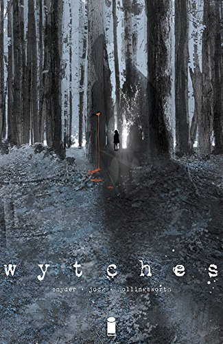 Scott Snyder Wytches Volume 1
