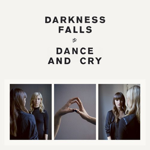 Darkness Falls Dance & Cry