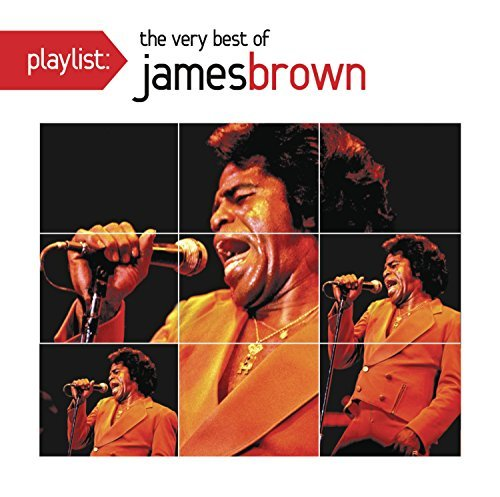James Brown Playlist The Very Best Of James Brown