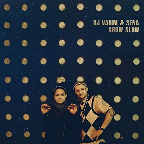 Dj Vadim & Sena Grow Slow