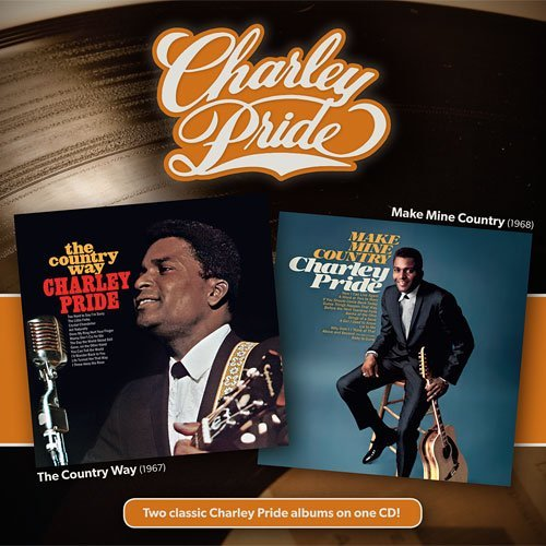 Charley Pride Country Way + Make Mine Countr