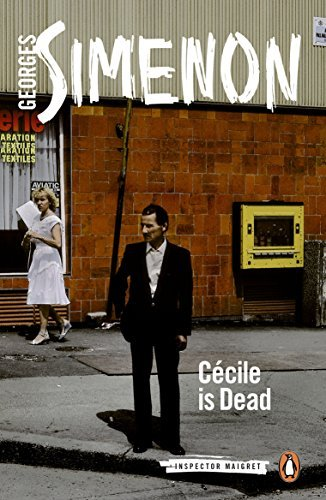 Georges Simenon C?cile Is Dead