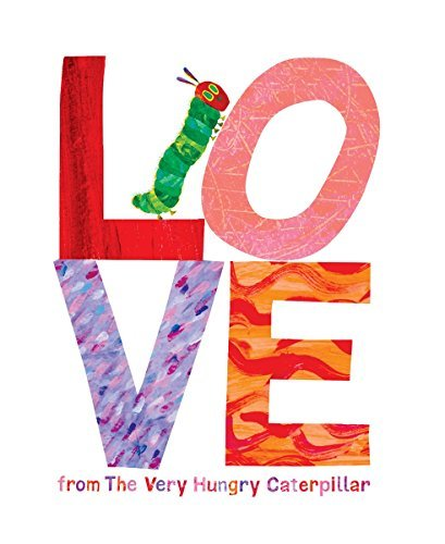 Eric Carle Love From The Very Hungry Caterpillar