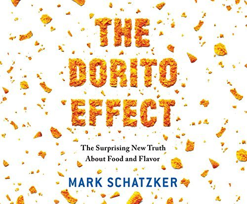 Mark Schatzker The Dorito Effect The Surprising New Truth About Food And Flavor Mp3 CD