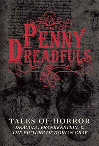 Bram Stoker The Penny Dreadfuls Tales Of Horror Dracula Frankenstein And The P